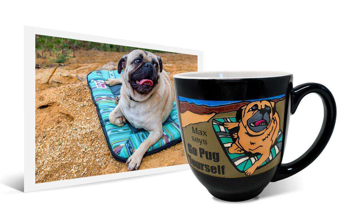 "Original dog photo of pug beside personalized art on black ceramic cup that says ""Max says Go Pug Yourself"""